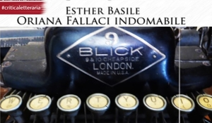 "Esther Basile ""Oriana Fallaci indomabile"""